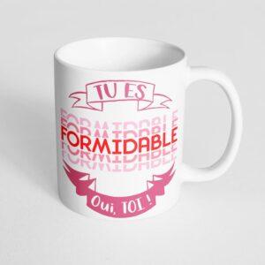 Mug céramique – Tu es formidable, oui toi